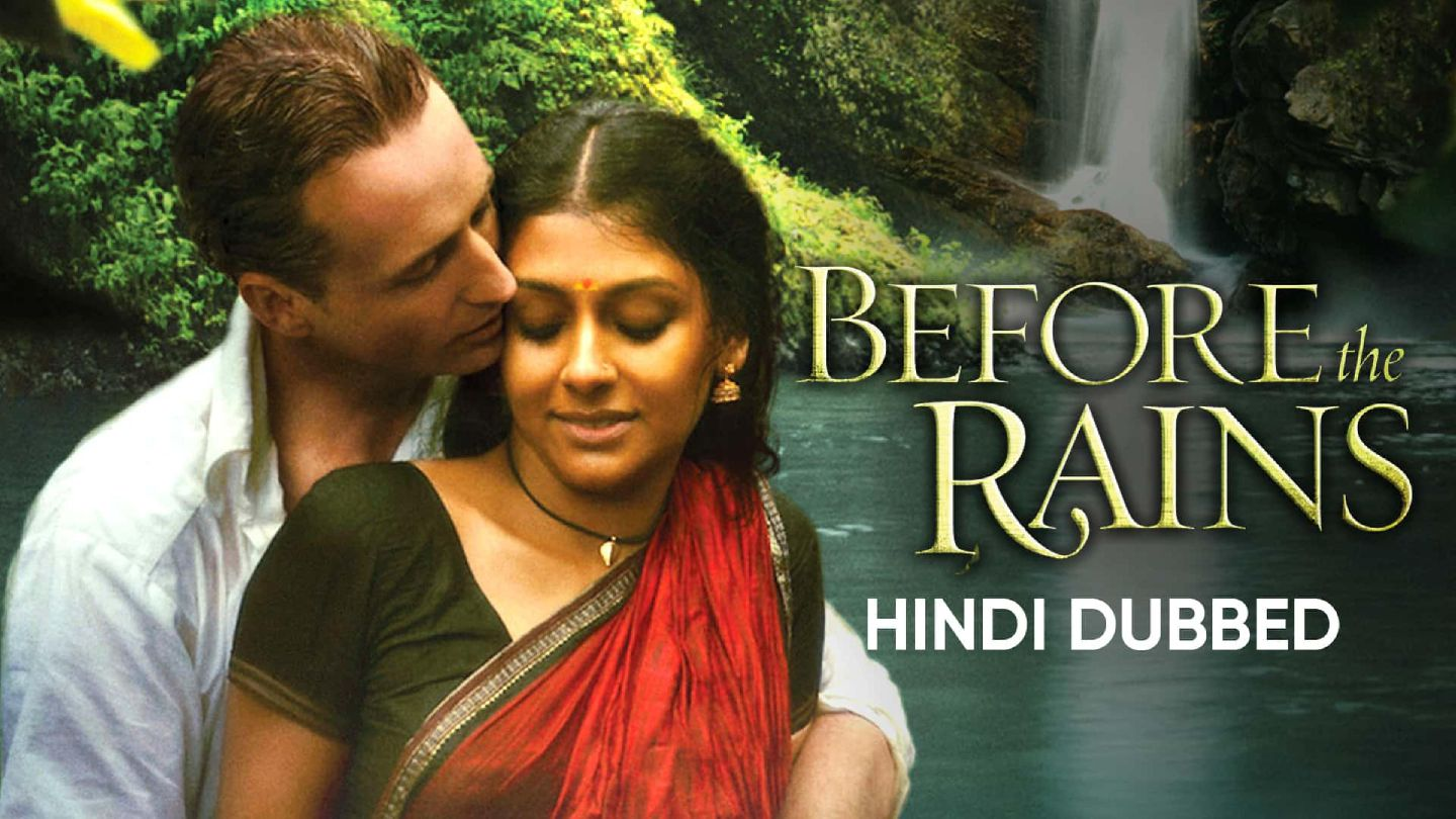 Before The Rains (Hindi Dubbed)
