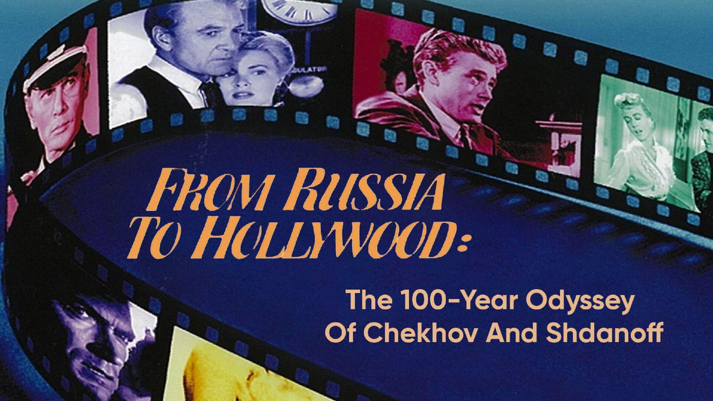 From Russia To Hollywood: The 100-Year Odyssey Of Chekhov And Shdanoff
