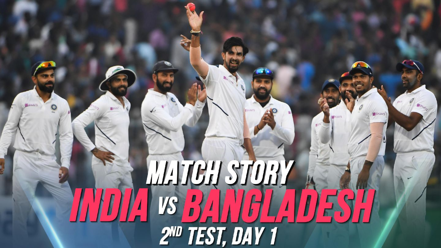 IND v BAN, 2nd Test, Day 1: Match Story
