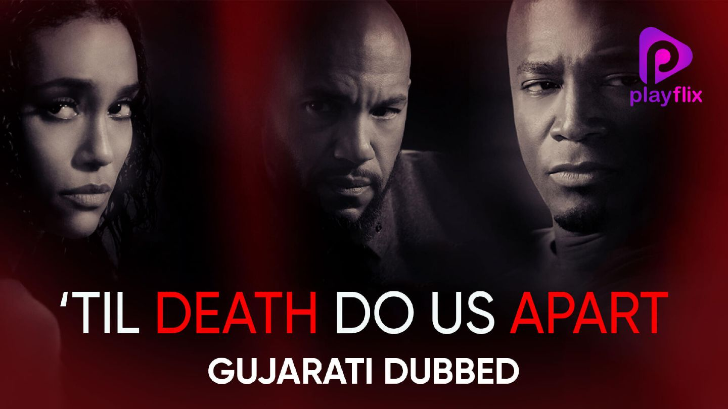 Till Death Do us Apart (Gujarati Dubbed)