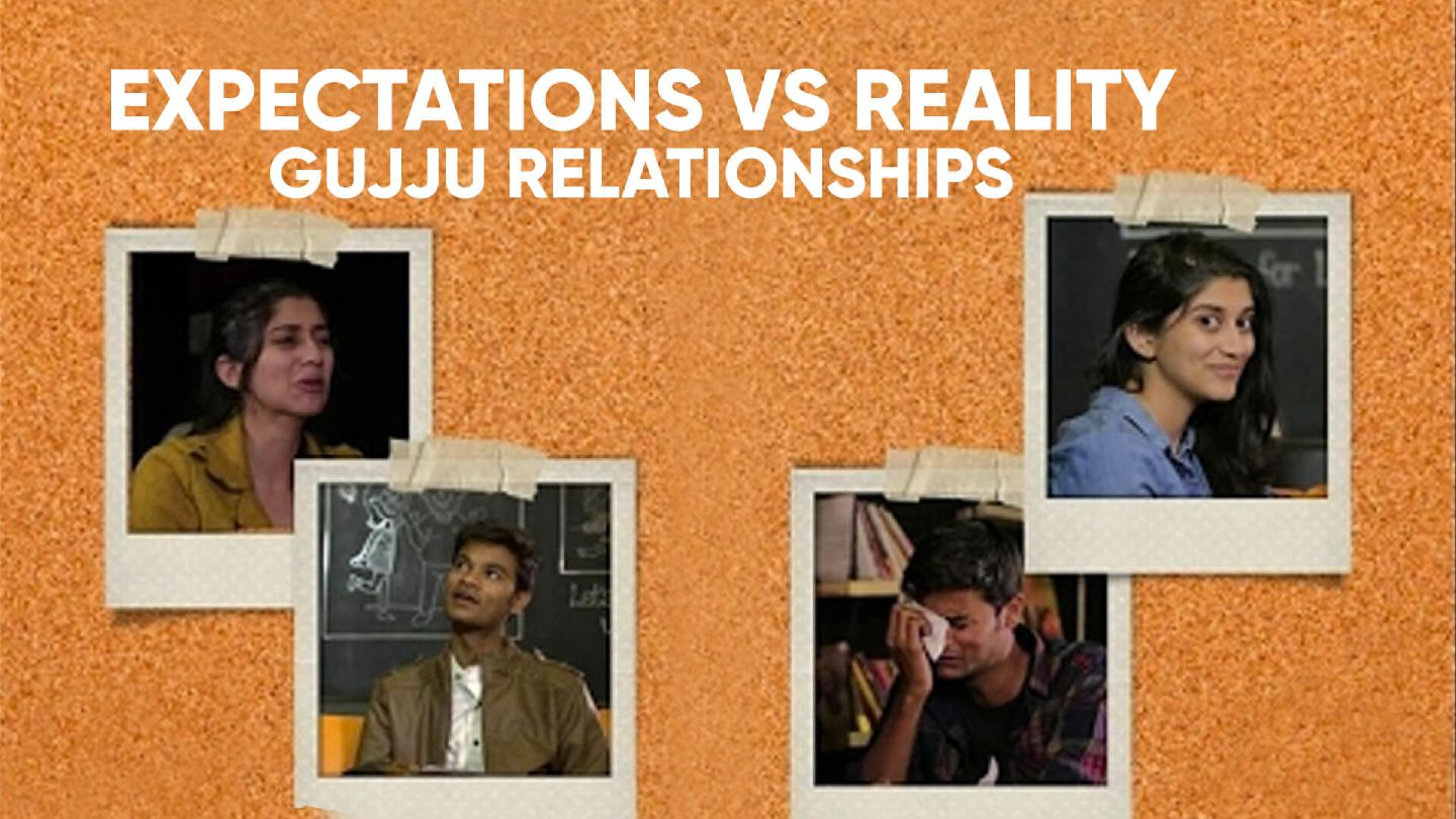 Expectations Vs Reality | Gujju Relationships