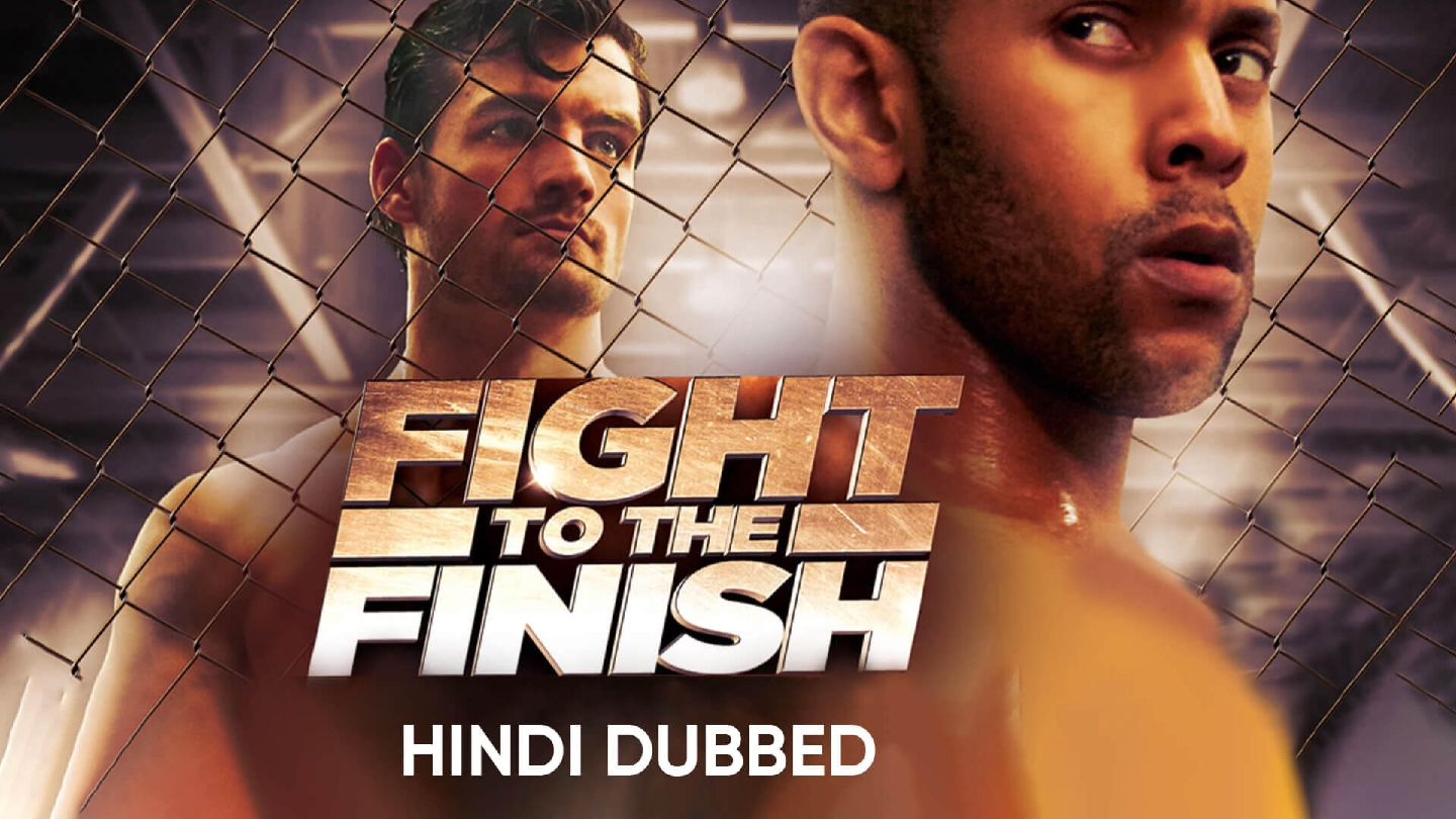 Fight to Finish (Hindi Dubbed)