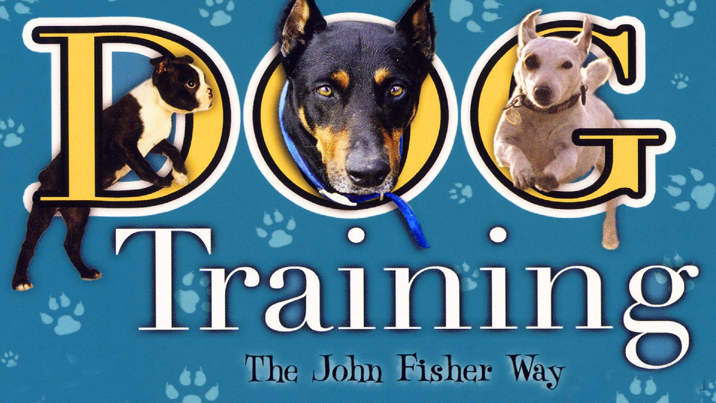 Dog Training: The John Fisher Way