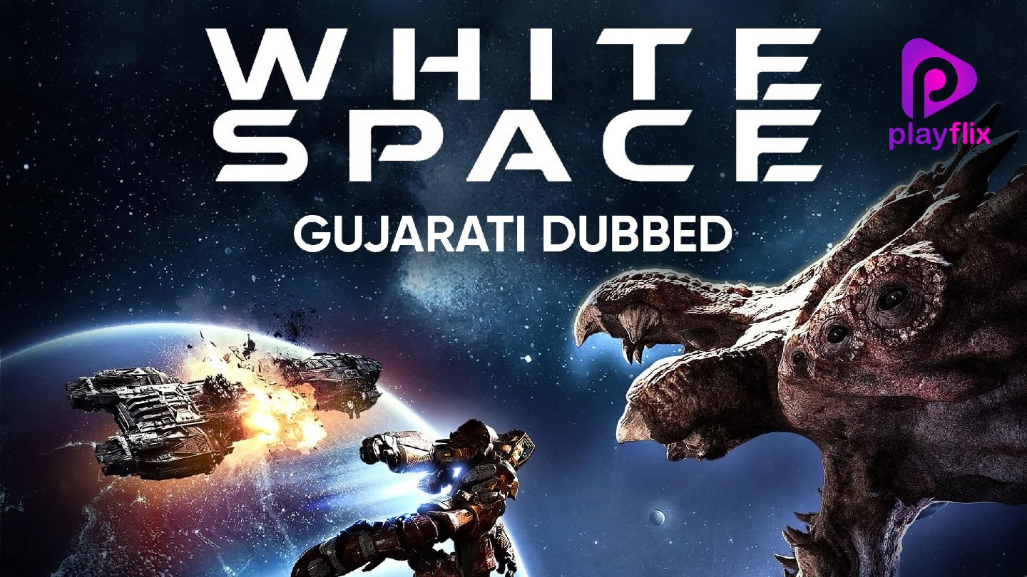 White Space (Gujarati Dubbed)