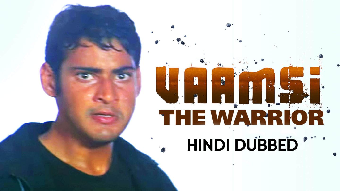 Vaamsi The Warrior (Hindi Dubbed)