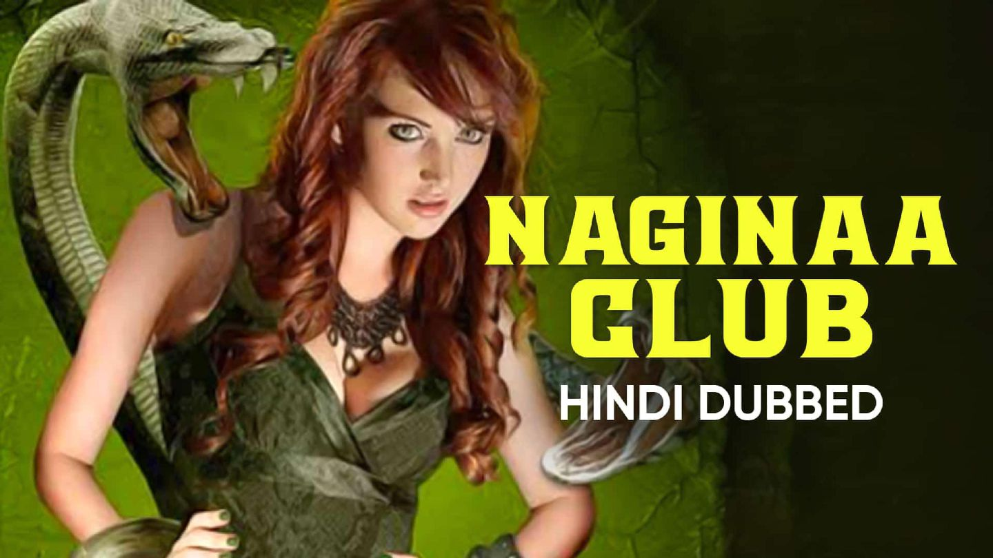 Naginaa Club (Hindi Dubbed)