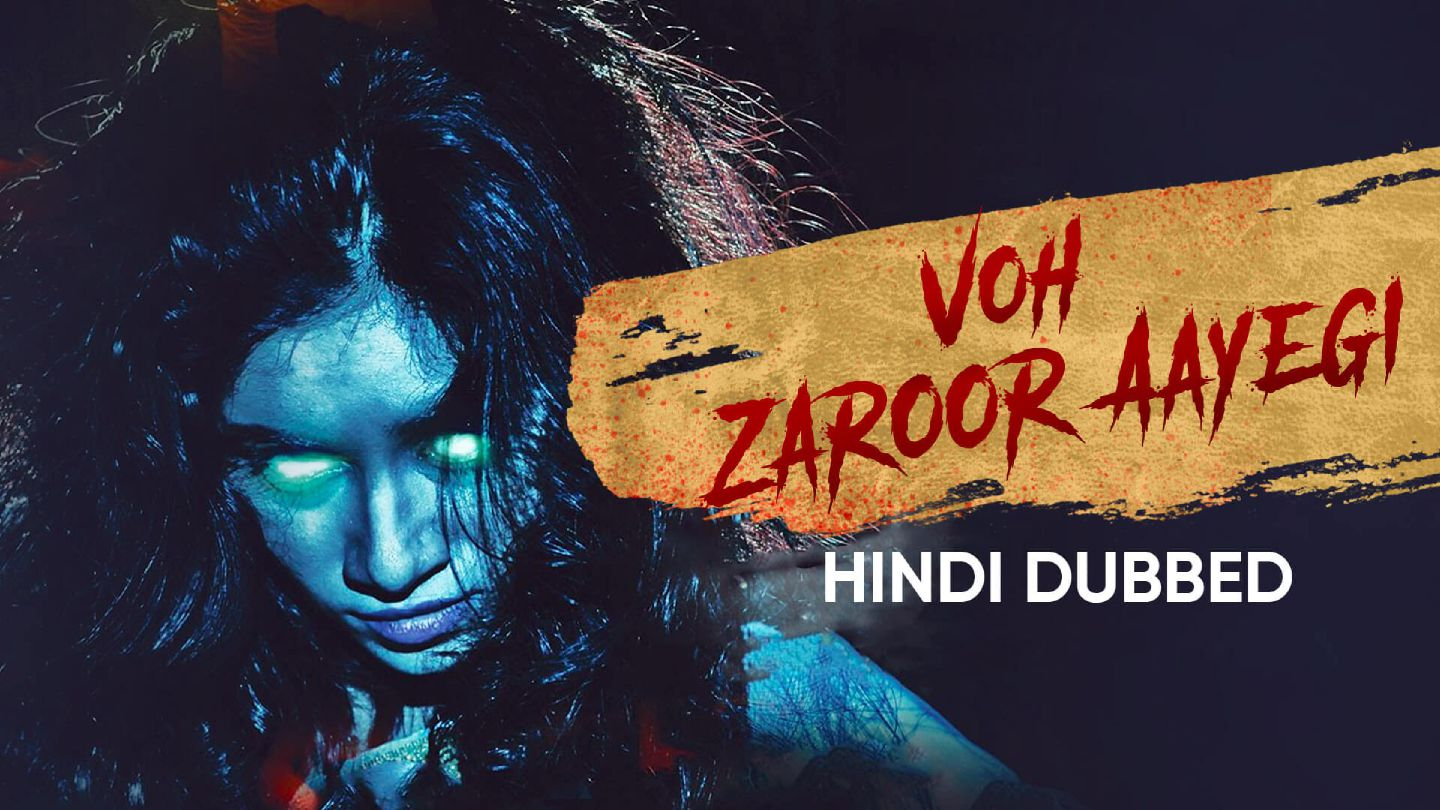 Voh Zaroor Aayegi (Hindi Dubbed)