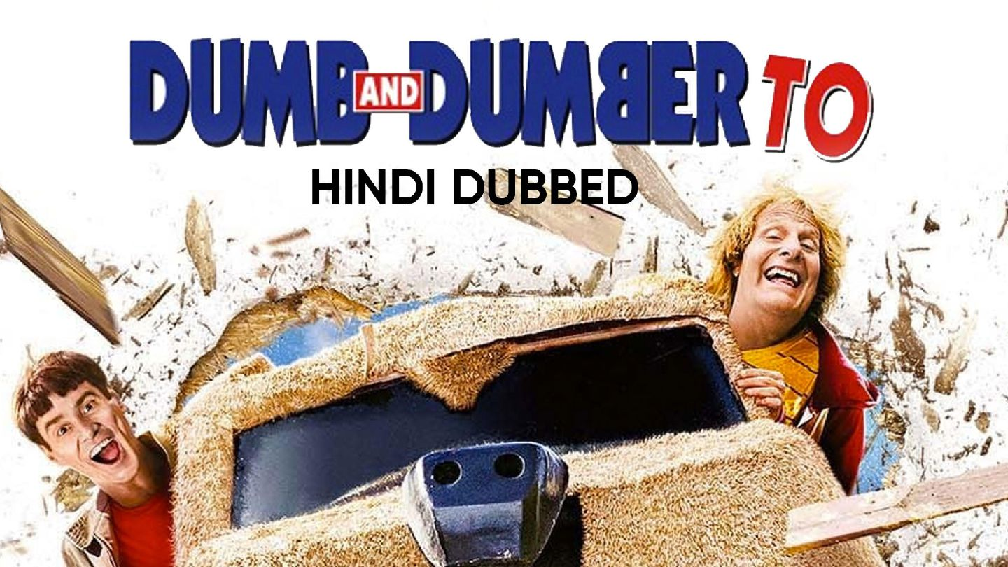 Dumb and Dumber To (Hindi Dubbed)