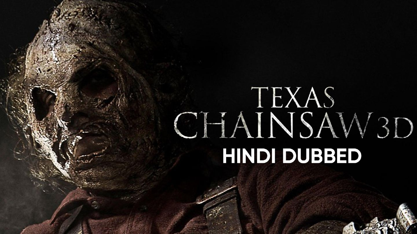 Texas Chainsaw 3D (Hindi Dubbed)