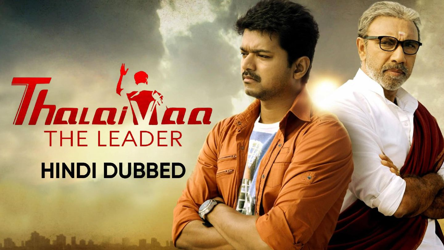 Thalaivaa The Leader (Hindi Dubbed)
