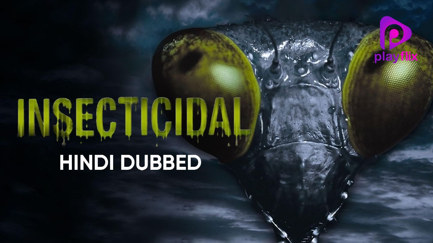 Insecticidal (Hindi Dubbed)