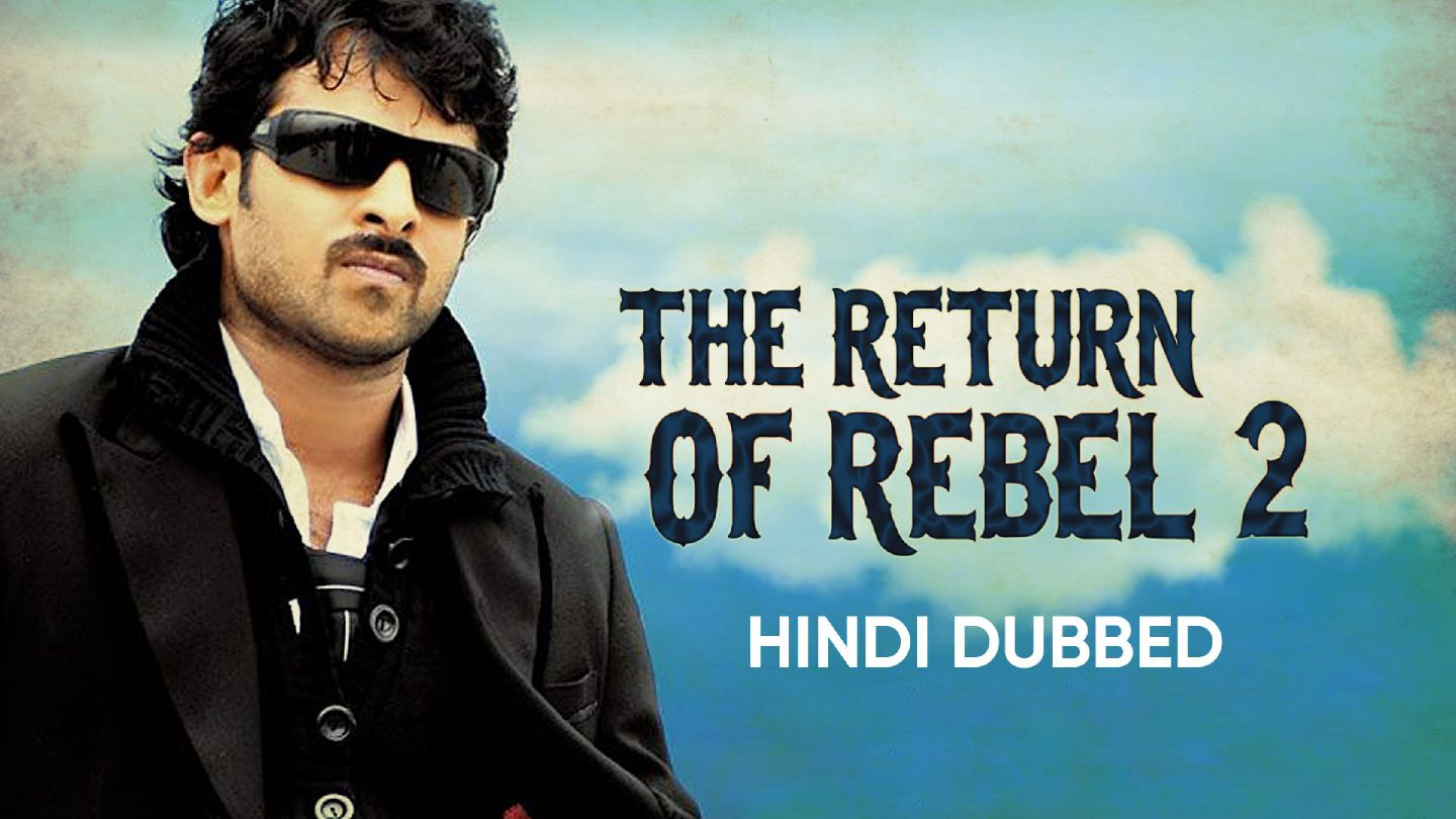 The Return Of Rebel 2 (Hindi Dubbed)